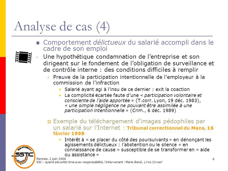 Rennes, 2 juin 2006 SSI : quand sécurité rime avec responsabilité / Intervenant : Marie Barel, Links Conseil 6 Analyse de cas (4) Comportement délictu