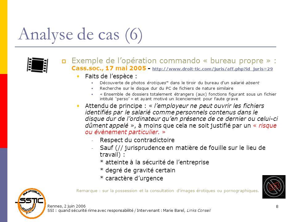 Rennes, 2 juin 2006 SSI : quand sécurité rime avec responsabilité / Intervenant : Marie Barel, Links Conseil 8 Analyse de cas (6) Exemple de lopératio