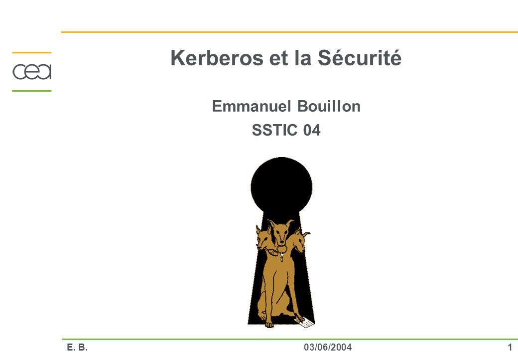 103/06/2004E. B. Kerberos et la Sécurité Emmanuel Bouillon SSTIC 04