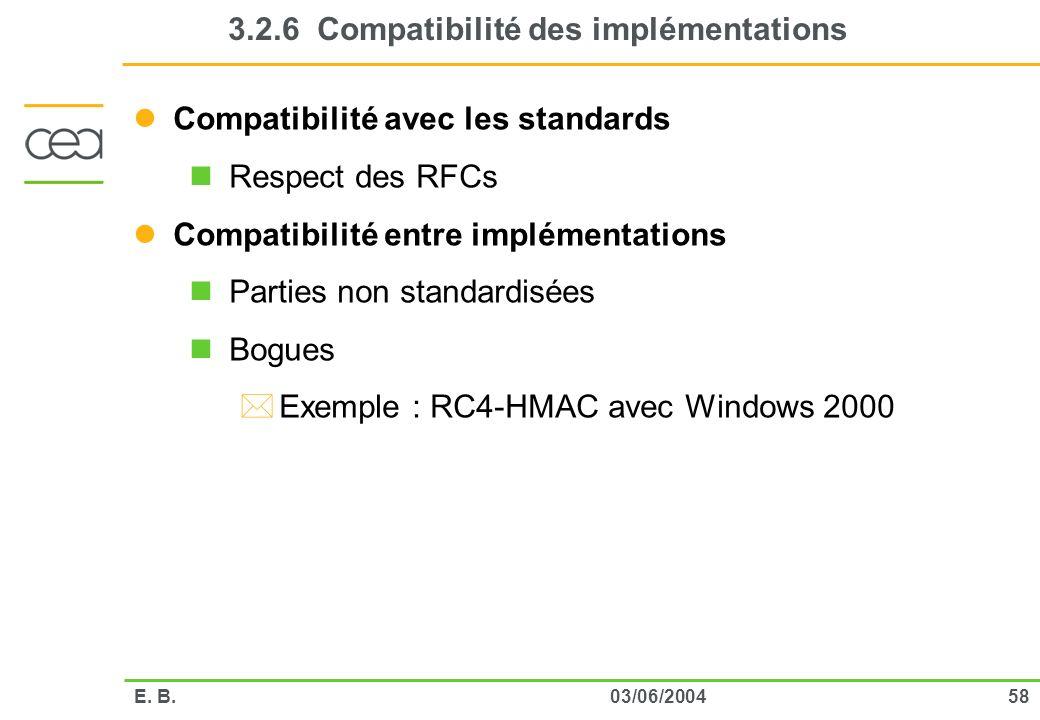 5803/06/2004E. B. 3.2.6 Compatibilité des implémentations Compatibilité avec les standards Respect des RFCs Compatibilité entre implémentations Partie
