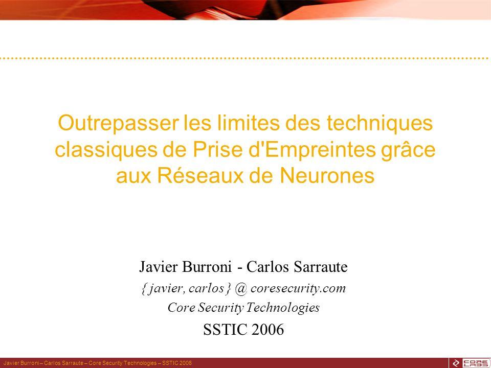 Javier Burroni – Carlos Sarraute – Core Security Technologies – SSTIC 2006 Outrepasser les limites des techniques classiques de Prise d'Empreintes grâ