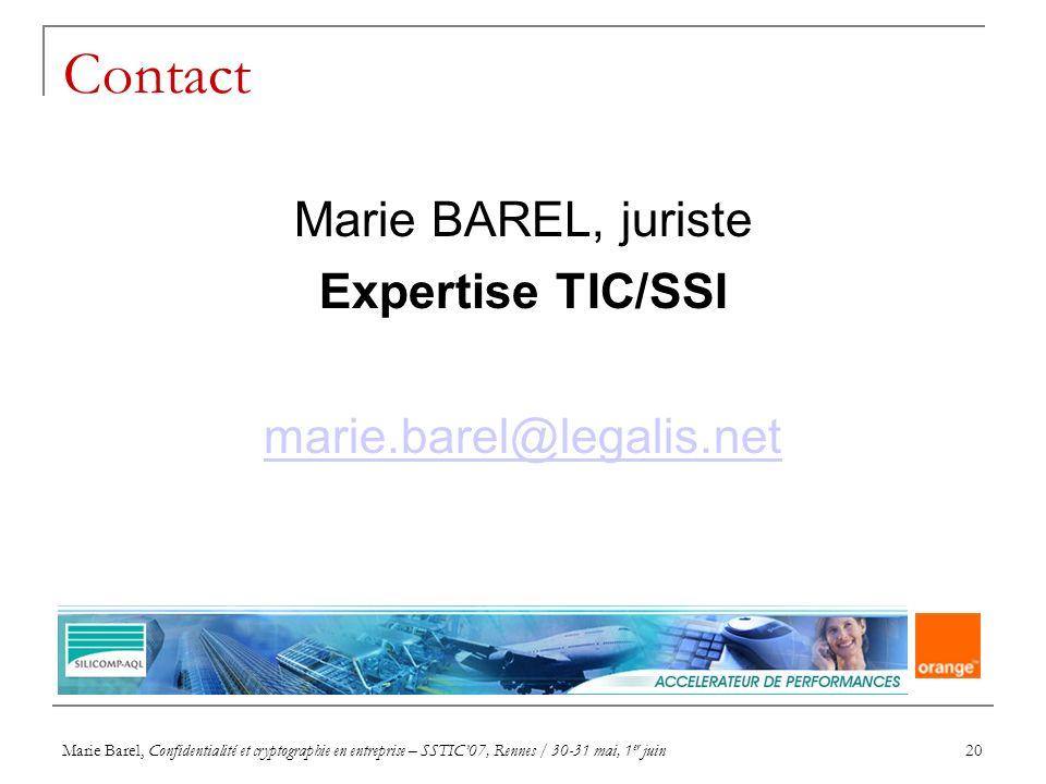 Marie Barel, Confidentialité et cryptographie en entreprise – SSTIC07, Rennes / 30-31 mai, 1 er juin20 Contact Marie BAREL, juriste Expertise TIC/SSI