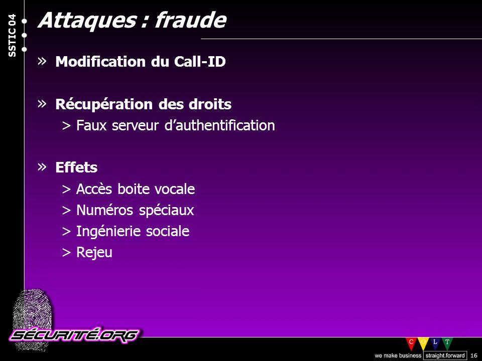 © 2004 Nicolas FISCHBACH SSTIC 04 16 Attaques : fraude » Modification du Call-ID » Récupération des droits >Faux serveur dauthentification » Effets >A