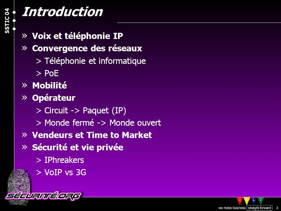 © 2004 Nicolas FISCHBACH SSTIC 04 2 Introduction » Voix et téléphonie IP » Convergence des réseaux >Téléphonie et informatique >PoE » Mobilité » Opéra