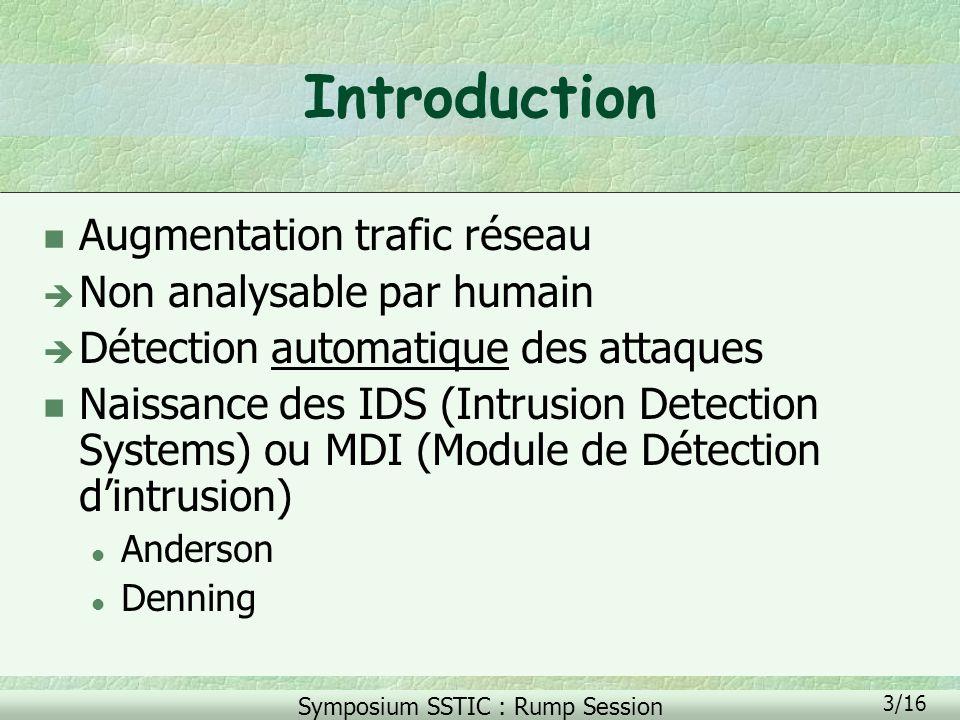 Symposium SSTIC : Rump Session 4/16 Introduction n Pas de standardisation, beaucoup de produits disponibles n Méthode google : l Commercial Products (46) l Free (14) l Research Projects (25) l Windows PC (3)