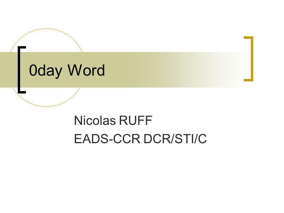 0day Word Nicolas RUFF EADS-CCR DCR/STI/C