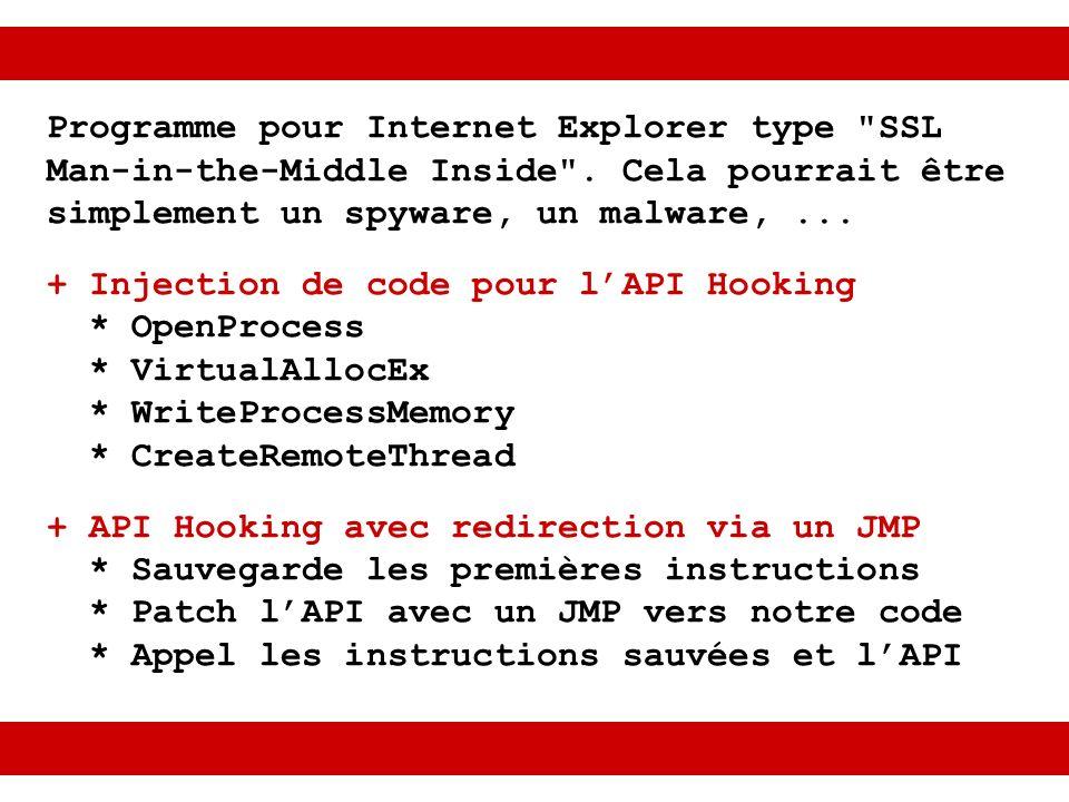 + API Hookées pour les connexions de SSLug * HttpOpenRequest, HttpSendRequest : gestion de la connexion à notre serveur MiM, désactive les cookies, le cache et la redirection, ajoute les bons champs HTTP (Host, Cookie) * InternetReadFile, InternetReadFileEx, InternetCloseHandle : gestion des cookies + API Hookées pour les certificats * CertVerifyCertificateChainPolicy : valide notre certificat auto-signé