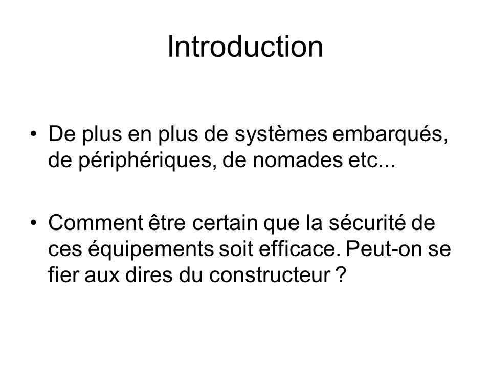 Introduction De plus en plus de systèmes embarqués, de périphériques, de nomades etc...