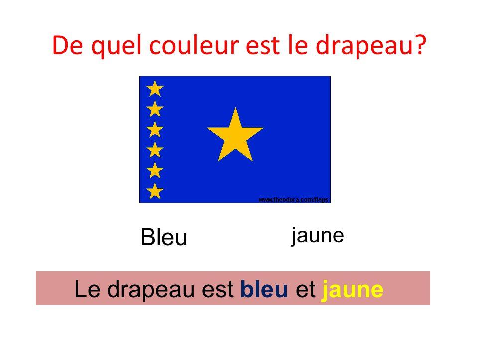 De quel couleur est le drapeau français? Bleu RougeBlanc Le drapeau est bleu, blanc et rouge