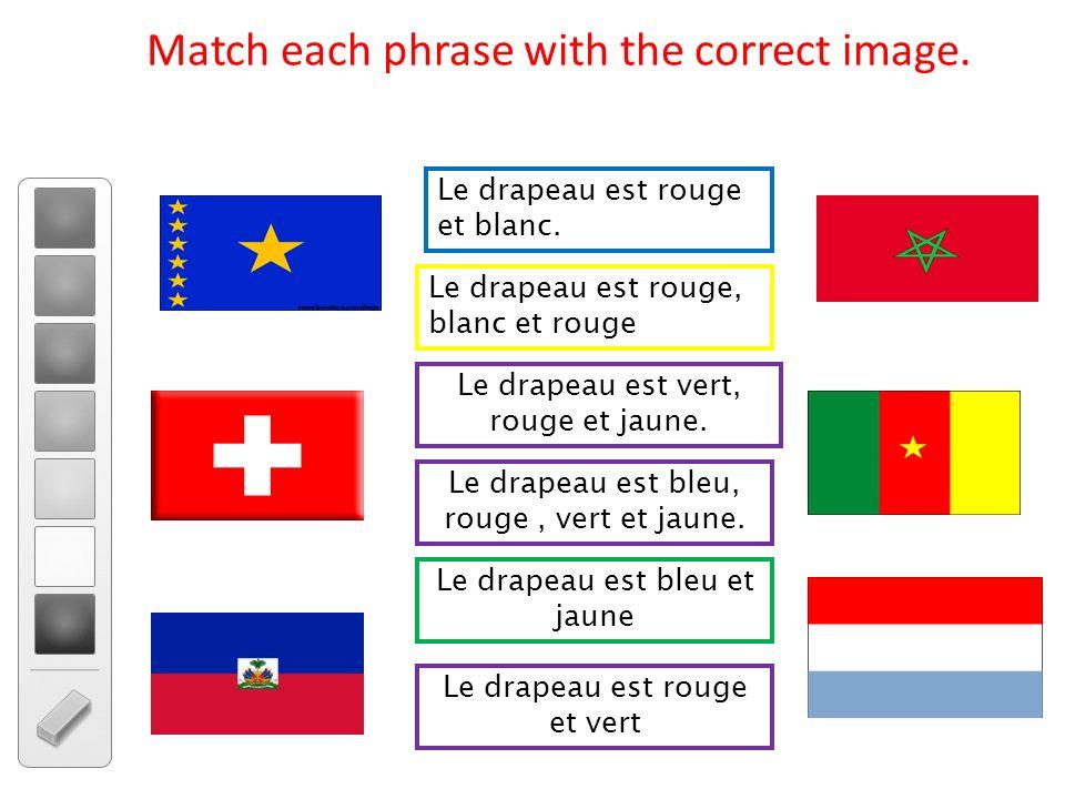 De quel couleur est le drapeau? Rouge Le drapeau est rouge et blanc Blanc
