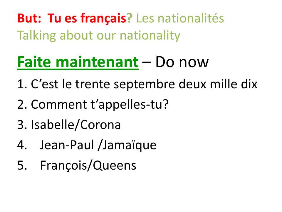 Tu es français.Oui, je suis français Tu es américain.