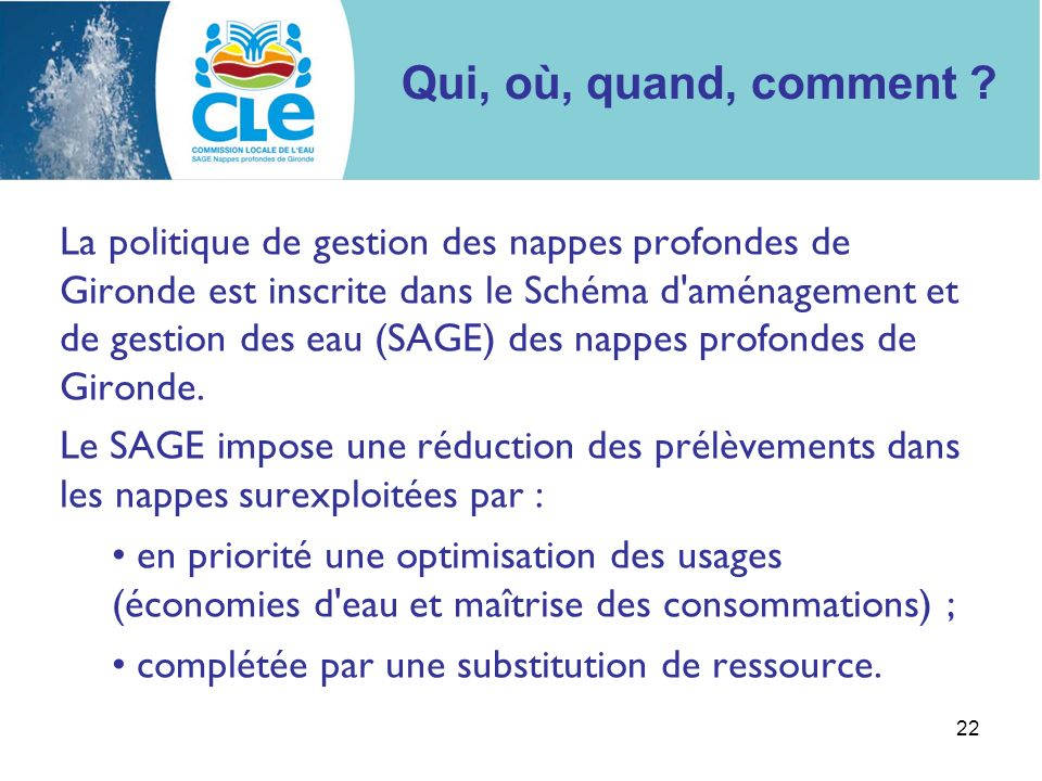 22 La politique de gestion des nappes profondes de Gironde est inscrite dans le Schéma d'aménagement et de gestion des eau (SAGE) des nappes profondes