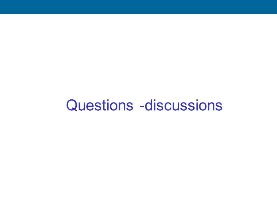 Questions -discussions