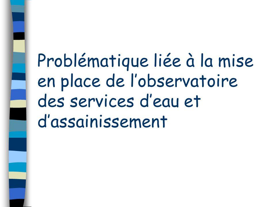 Problématique liée à la mise en place de lobservatoire des services deau et dassainissement