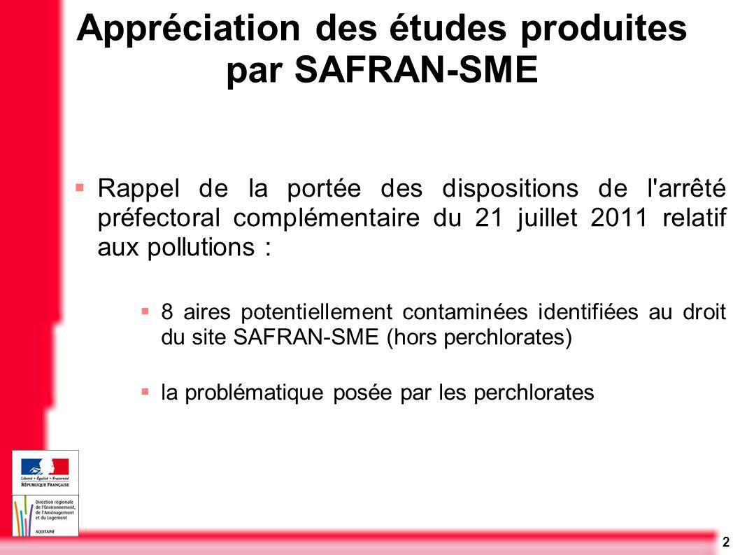 2 Appréciation des études produites par SAFRAN-SME Rappel de la portée des dispositions de l'arrêté préfectoral complémentaire du 21 juillet 2011 rela