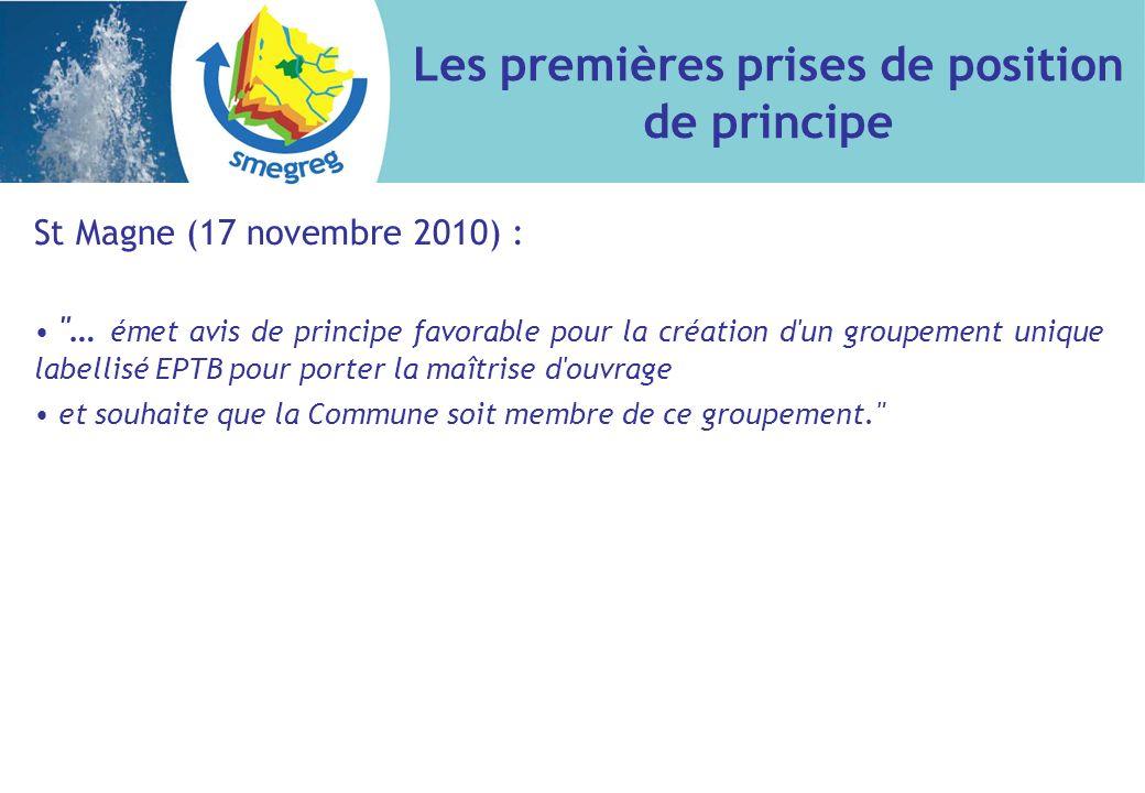 St Magne (17 novembre 2010) : … émet avis de principe favorable pour la création d un groupement unique labellisé EPTB pour porter la maîtrise d ouvrage et souhaite que la Commune soit membre de ce groupement. Les premières prises de position de principe
