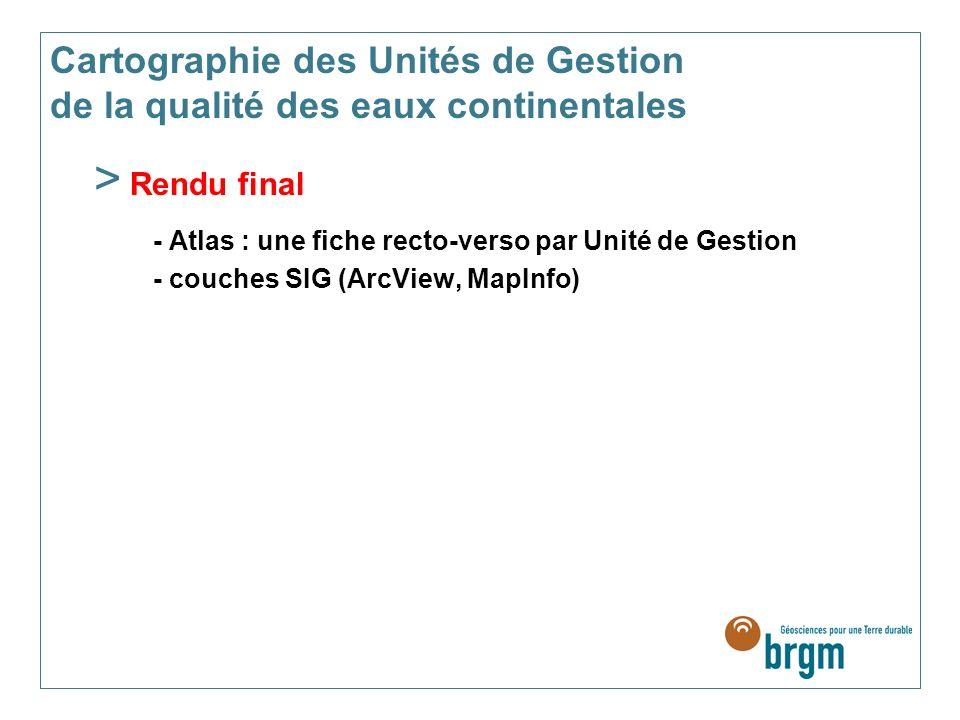 Cartographie des Unités de Gestion de la qualité des eaux continentales > Rendu final - Atlas : une fiche recto-verso par Unité de Gestion - couches SIG (ArcView, MapInfo)