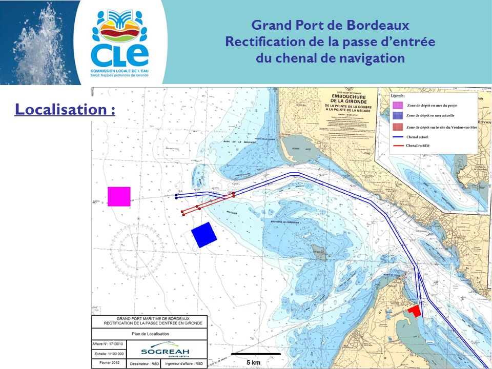 Localisation : Grand Port de Bordeaux Rectification de la passe dentrée du chenal de navigation