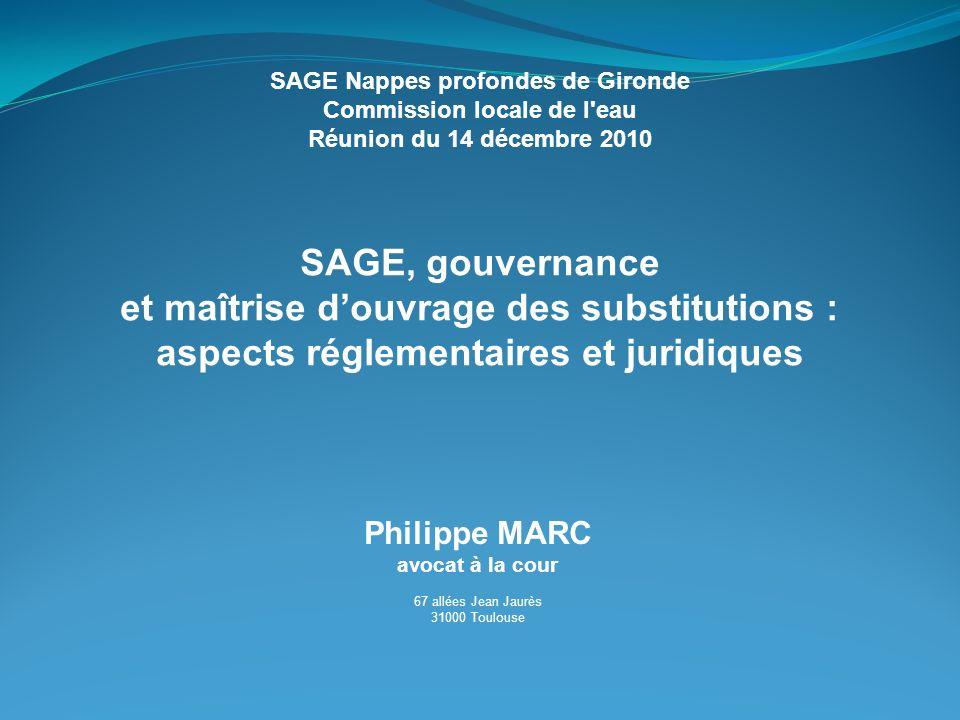 Philippe MARC avocat à la cour 67 allées Jean Jaurès 31000 Toulouse SAGE Nappes profondes de Gironde Commission locale de l'eau Réunion du 14 décembre