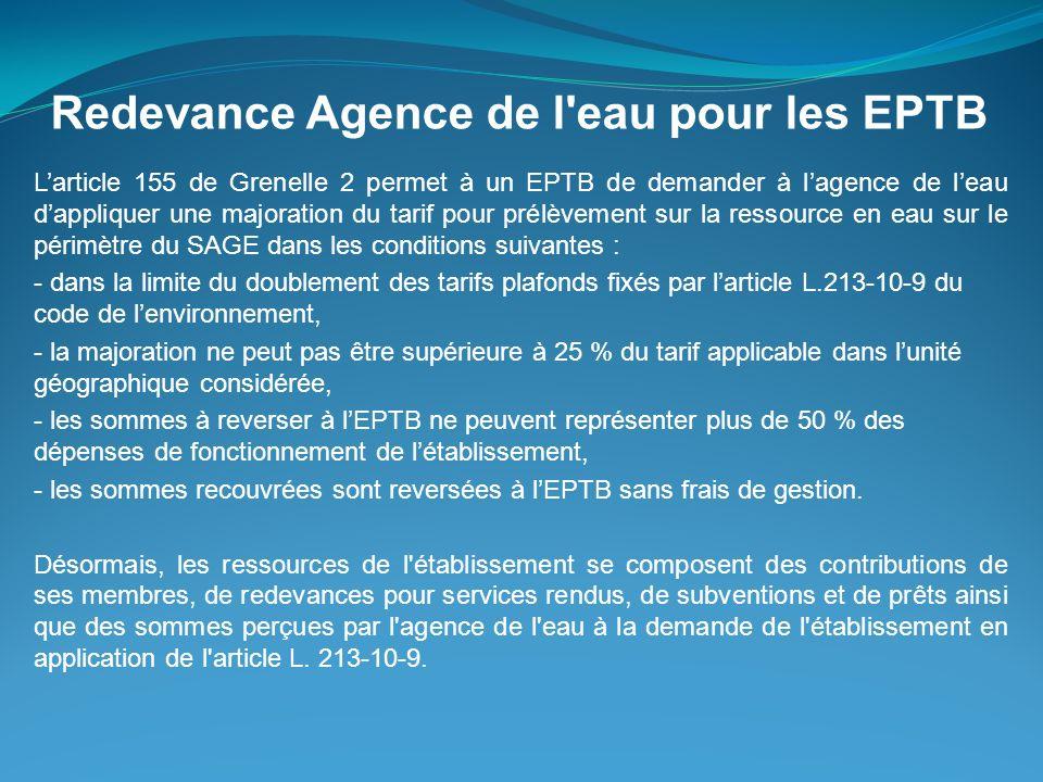 Larticle 155 de Grenelle 2 permet à un EPTB de demander à lagence de leau dappliquer une majoration du tarif pour prélèvement sur la ressource en eau