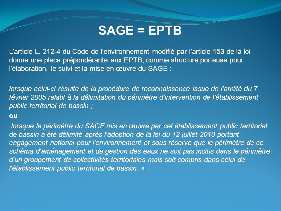 Larticle L. 212-4 du Code de lenvironnement modifié par larticle 153 de la loi donne une place prépondérante aux EPTB, comme structure porteuse pour l