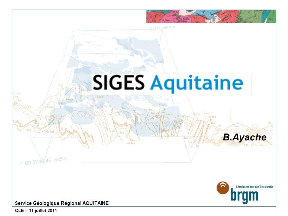 Service Géologique Régional AQUITAINE CLE – 11 juillet 2011 Quest que le SIGES AQI .