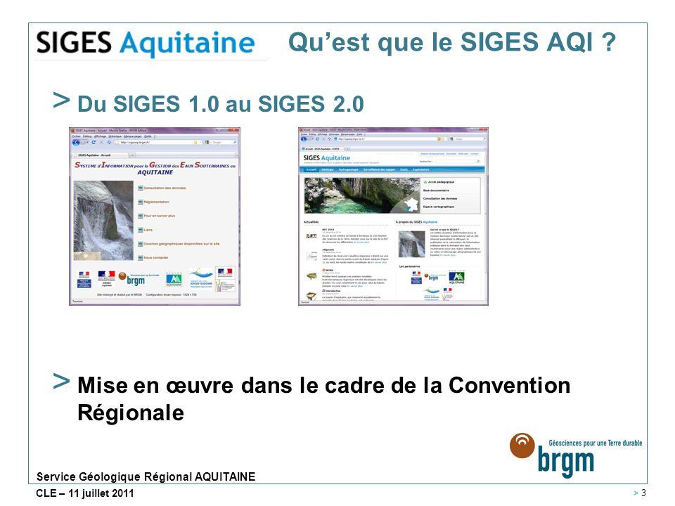 Service Géologique Régional AQUITAINE CLE – 11 juillet 2011 > Du SIGES 1.0 au SIGES 2.0 > Mise en œuvre dans le cadre de la Convention Régionale Quest