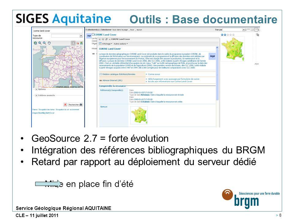 Service Géologique Régional AQUITAINE CLE – 11 juillet 2011 GeoSource 2.7 = forte évolution Intégration des références bibliographiques du BRGM Retard