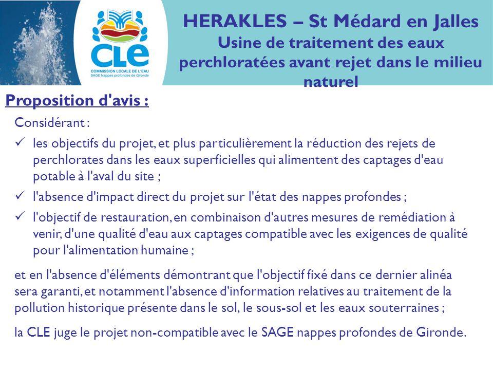 Considérant : les objectifs du projet, et plus particulièrement la réduction des rejets de perchlorates dans les eaux superficielles qui alimentent de