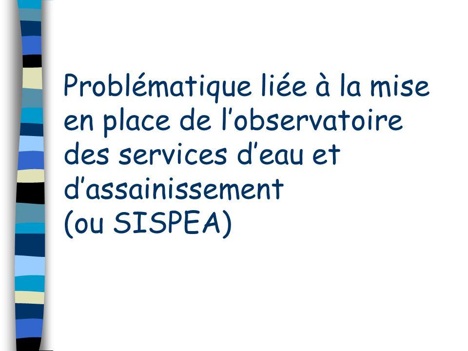 Problématique liée à la mise en place de lobservatoire des services deau et dassainissement (ou SISPEA)
