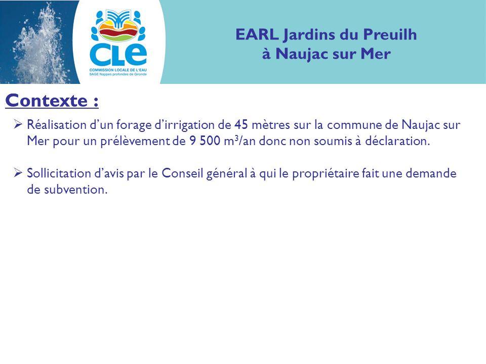 Contexte : EARL Jardins du Preuilh à Naujac sur Mer Contexte : Réalisation dun forage dirrigation de 45 mètres sur la commune de Naujac sur Mer pour u
