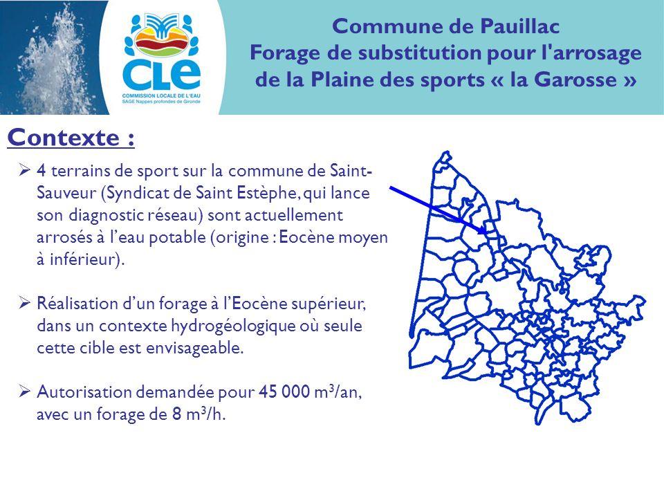 Contexte : Commune de Pauillac Forage de substitution pour l'arrosage de la Plaine des sports « la Garosse » 4 terrains de sport sur la commune de Sai