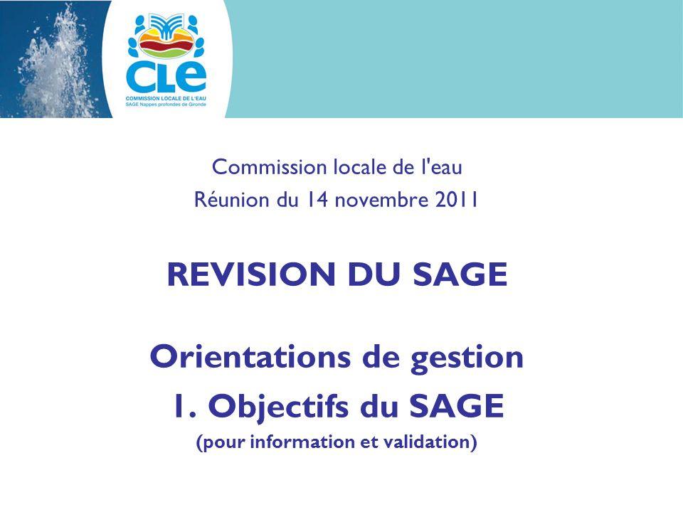 Commission locale de l eau Réunion du 14 novembre 2011 REVISION DU SAGE Orientations de gestion 1.