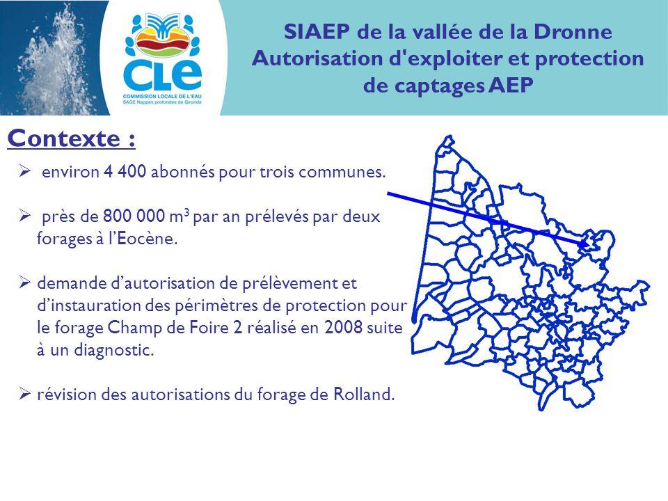 SIAEP de la vallée de la Dronne Autorisation d'exploiter et protection de captages AEP Contexte : environ 4 400 abonnés pour trois communes. près de 8