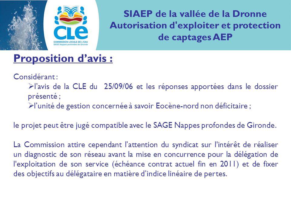 Proposition davis : Considérant : lavis de la CLE du 25/09/06 et les réponses apportées dans le dossier présenté ; lunité de gestion concernée à savoi