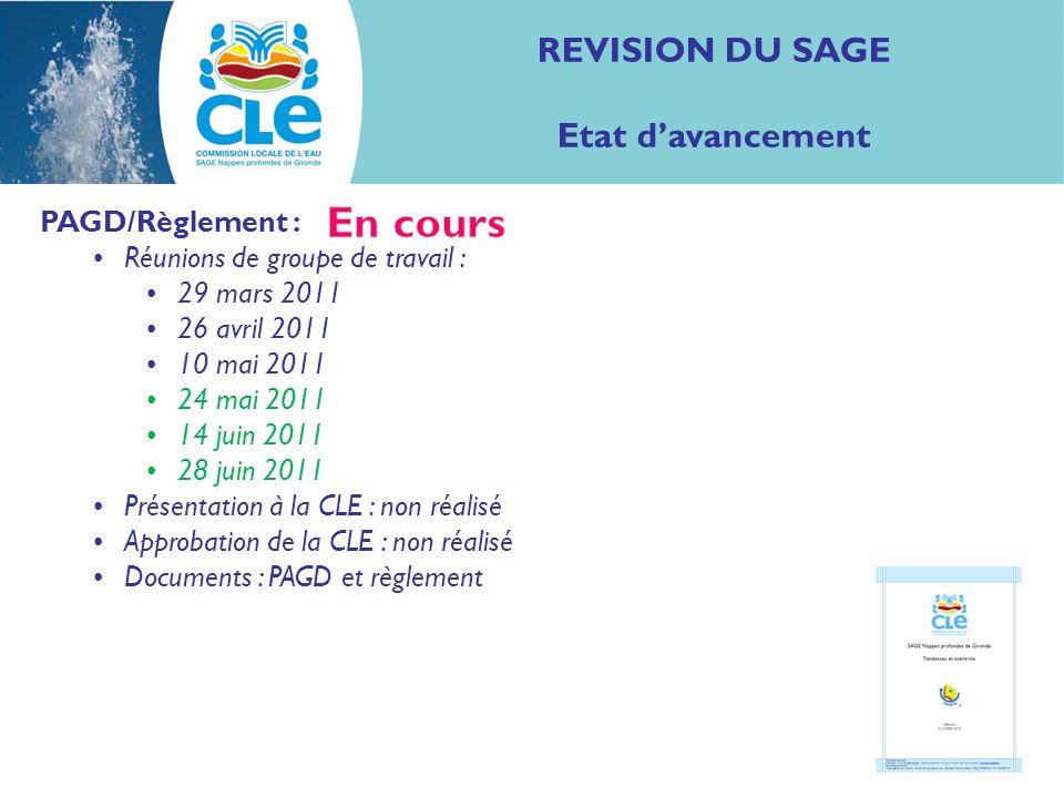REVISION DU SAGE Etat davancement PAGD/Règlement : Réunions de groupe de travail : 29 mars 2011 26 avril 2011 10 mai 2011 24 mai 2011 14 juin 2011 28
