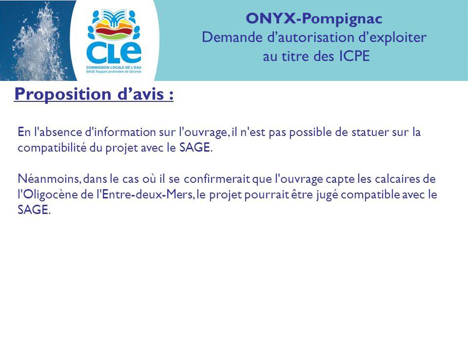 Proposition davis : En l absence d information sur l ouvrage, il n est pas possible de statuer sur la compatibilité du projet avec le SAGE.