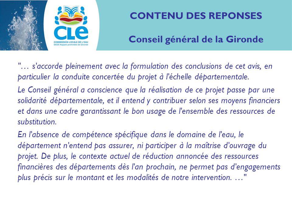 CONTENU DES REPONSES Conseil général de la Gironde … s accorde pleinement avec la formulation des conclusions de cet avis, en particulier la conduite concertée du projet à l échelle départementale.