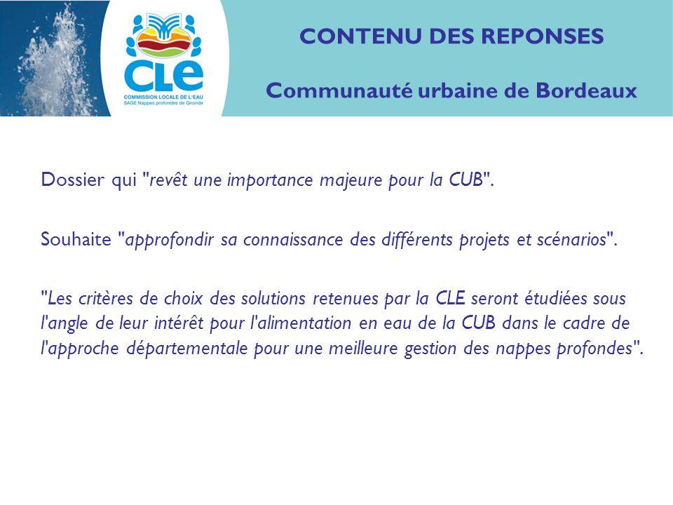 CONTENU DES REPONSES Communauté urbaine de Bordeaux Dossier qui revêt une importance majeure pour la CUB .