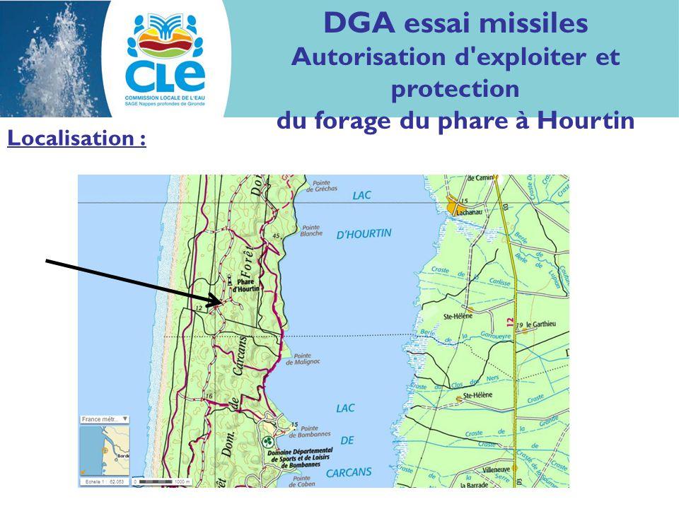 Localisation : DGA essai missiles Autorisation d'exploiter et protection du forage du phare à Hourtin