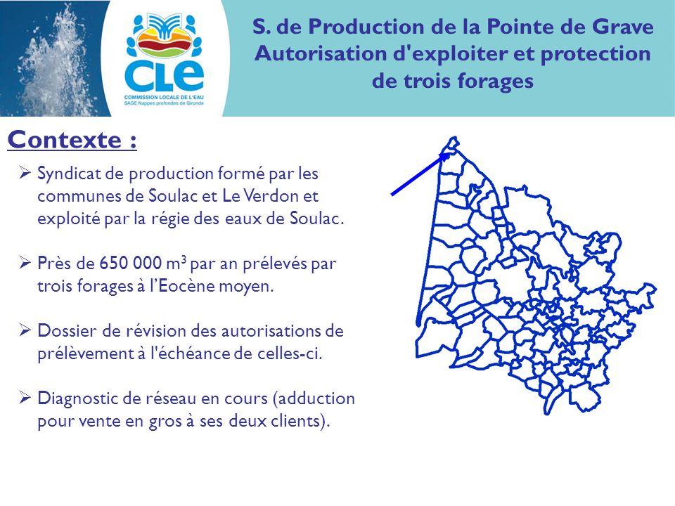 S. de Production de la Pointe de Grave Autorisation d'exploiter et protection de trois forages Contexte : Syndicat de production formé par les commune