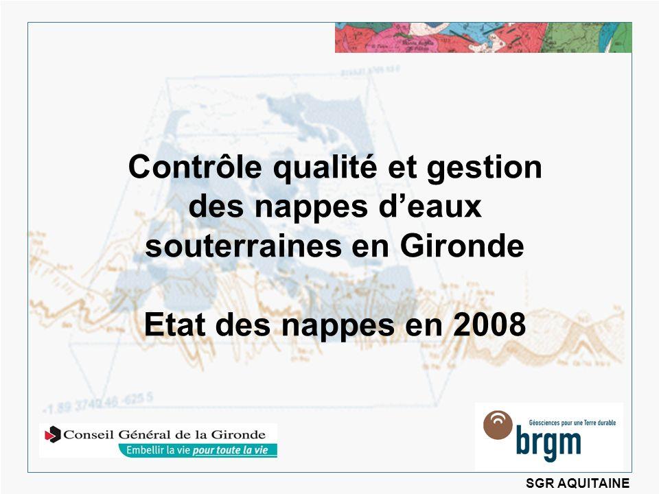 Contrôle qualité et gestion des nappes deaux souterraines en Gironde Etat des nappes en 2008 SGR AQUITAINE