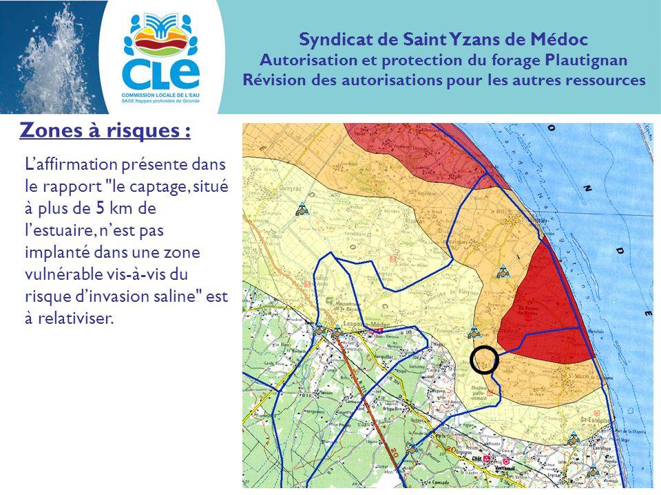 Zones à risques : Laffirmation présente dans le rapport le captage, situé à plus de 5 km de lestuaire, nest pas implanté dans une zone vulnérable vis-à-vis du risque dinvasion saline est à relativiser.