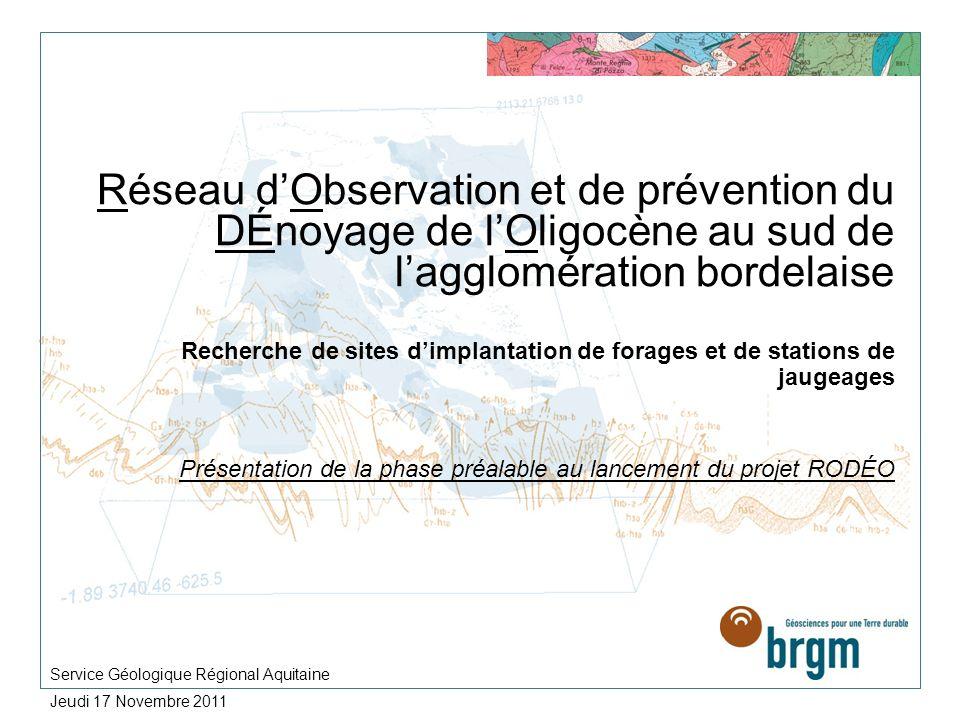 Réseau dObservation et de prévention du DÉnoyage de lOligocène au sud de lagglomération bordelaise Recherche de sites dimplantation de forages et de s