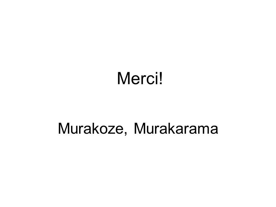 Merci! Murakoze, Murakarama