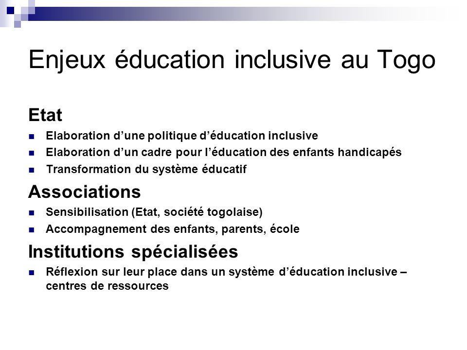 Enjeux éducation inclusive au Togo Etat Elaboration dune politique déducation inclusive Elaboration dun cadre pour léducation des enfants handicapés T