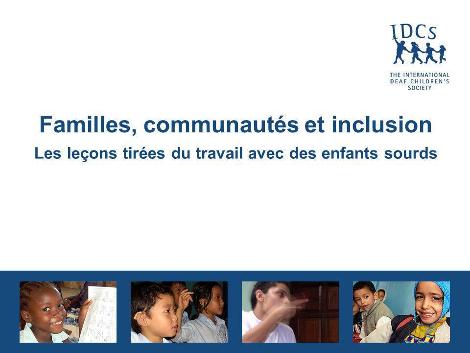 Familles, communautés et inclusion Les leçons tirées du travail avec des enfants sourds