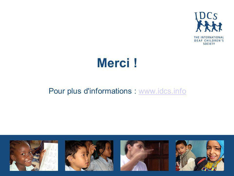 Pour plus d informations : www.idcs.infowww.idcs.info Merci !