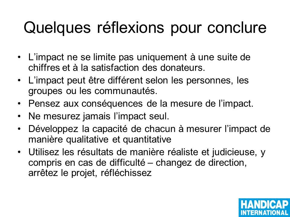 Quelques réflexions pour conclure Limpact ne se limite pas uniquement à une suite de chiffres et à la satisfaction des donateurs.
