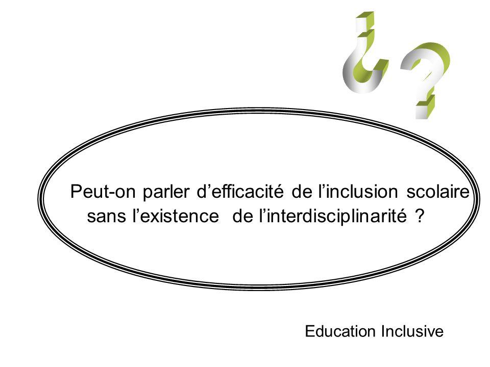 Peut-on parler defficacité de linclusion scolaire sans lexistence de linterdisciplinarité .